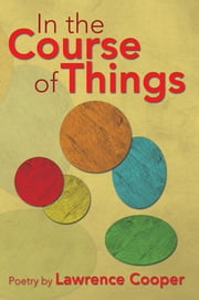 In the Course of Things ebook by Lawrence Cooper