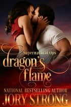 Dragon's Flame ebook by Jory Strong