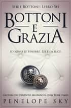 Bottoni e Grazia - Bottoni, #6 eBook by Penelope Sky