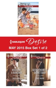 Harlequin Desire May 2015 - Box Set 1 of 2 - Triple the Fun\Kissed by a Rancher\Secret Heiress, Secret Baby ebook by Maureen Child,Sara Orwig,Emily McKay