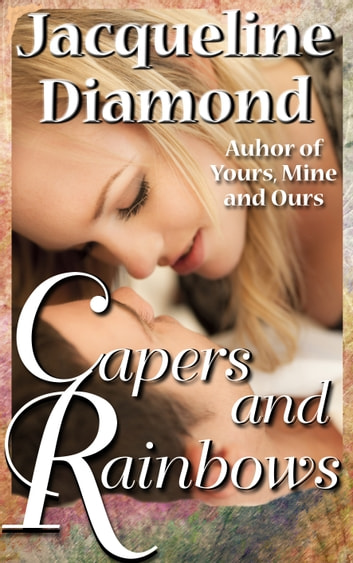 Capers and Rainbows ebook by Jacqueline Diamond
