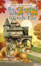 Be Careful What You Witch For ebook by
