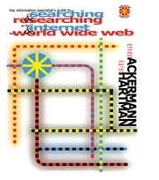 The Information Specialist's Guide to Searching and Researching on the Internet and the World Wide Web ebook by Ernest Ackermann,Karen Hartman