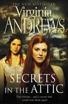 Secrets in the Attic ebook by Virginia Andrews