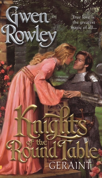 Knights of the Round Table: Geraint ebook by Gwen Rowley