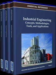 Industrial Engineering - Concepts, Methodologies, Tools, and Applications ebook by Information Resources Management Association