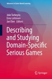 Describing and Studying Domain-Specific Serious Games ebook by Joke Torbeyns,Erno Lehtinen,Jan Elen