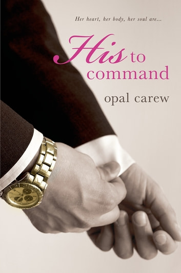 His to Command ebook by Opal Carew