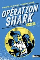 Opértion Shark - Amos - Tome 1 - dès 8 ans ebook by Christelle Chatel, Vincent Roché