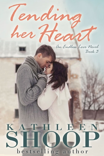 Tending Her Heart ebook by Kathleen Shoop