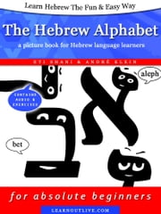 Learn Hebrew The Fun & Easy Way: The Hebrew Alphabet - a picture book for Hebrew language learners (enhanced edition with audio) ebook by Kobo.Web.Store.Products.Fields.ContributorFieldViewModel
