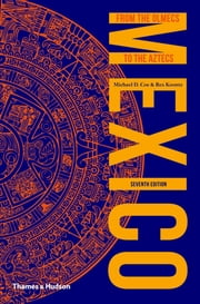 Mexico - From the Olmecs to the Aztecs ebook by Michael D. Coe, Rex Koontz