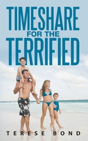 Timeshare for the Terrified ebook by Terese Bond