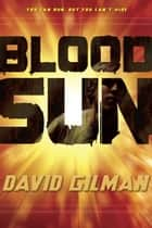 Blood Sun ebook by David Gilman