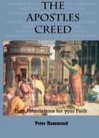 The Apostles Creed ebook by Dr. Peter Hammond