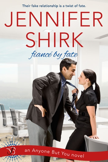 Fiance by Fate - An Anyone but You Novel ebook by Jennifer Shirk