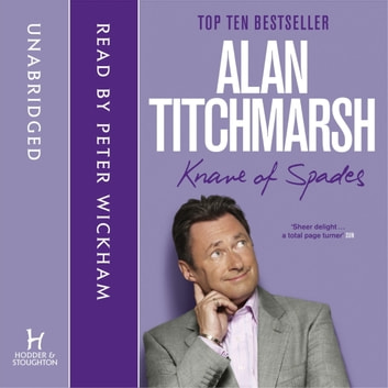 Knave of Spades - Growing Pains of a Gardener audiobook by Alan Titchmarsh