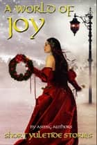 A World of Joy ebook by ASMSG Authors