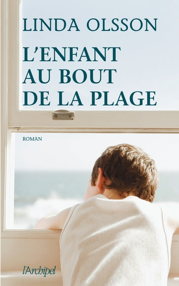 L'enfant au bout de la plage ebook by Linda Olsson