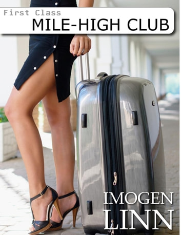 Mile High Club (swinger erotica) - Jane, #1 ebook by Imogen Linn