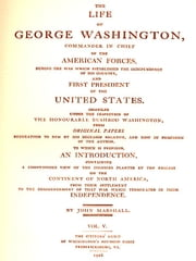 The Life of George Washington, Vol. 5 (of 5) [Illustrated] - The Life of George Washington, Commander in Chief of the American Forces, During the War Which Established the Independence of His Country, and First President of the United States. ebook by Bushrod Washington,John Marshall, Introduction