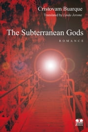 The subterranean gods ebook by Cristovam Buarque