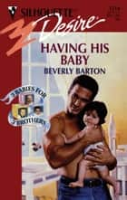 Having His Baby ebook by Beverly Barton