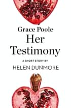 Grace Poole Her Testimony: A Short Story from the collection, Reader, I Married Him ebook by
