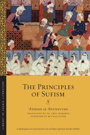 The Principles of Sufism ebook by 'A'ishah al-Ba'uniyyah