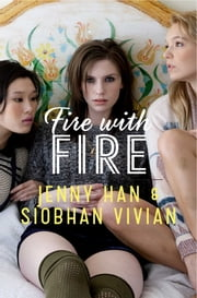 Fire with Fire ebook by Jenny Han,Siobhan Vivian