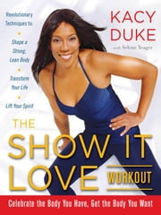 The SHOW IT LOVE Workout ebook by Duke, Kacy