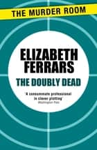 The Doubly Dead ebook by Elizabeth Ferrars
