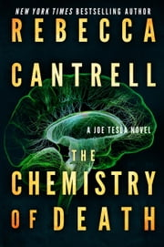 The Chemistry of Death - Joe Tesla, #3 ebook by Rebecca Cantrell