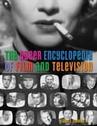 The Queer Encyclopedia of Film and Television ebook by