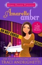 Amaretto Amber ebook by Traci Andrighetti