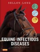 Equine Infectious Diseases E-Book ebook by Debra C. Sellon, DVM, PhD,...