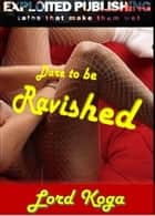 Dare to be Ravished ebook by