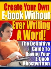 Create Your Own Ebook ebook by John Mcload
