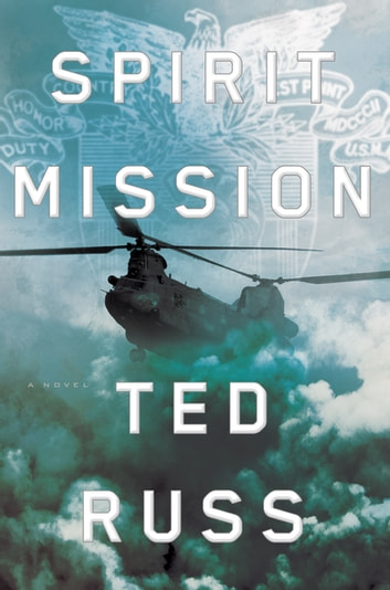 Spirit Mission - A Novel ebook by Ted Russ