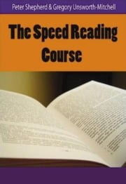 The Speed Reading Course ebook by Peter Shepherd,Gregory Unsworth Mitchell