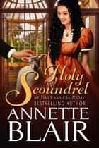 Holy Scoundrel ebook by Annette Blair