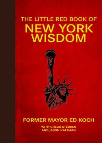 The Little Red Book of New York Wisdom ebook by Ed Koch