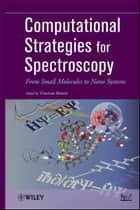 Computational Strategies for Spectroscopy ebook by Vincenzo Barone