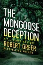 The Mongoose Deception ebook by Robert Greer