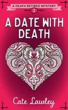 A Date with Death ebook by Cate Lawley