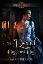 The Dead of Haggard Hall ebook by Marie Treanor