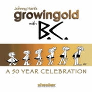 Growing Old With B.C. ebook by Johnny Hart