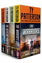 The Warriors Series Boxset I - Warriors series of Action Suspense Adventure Thrillers 電子書籍 by Ty Patterson