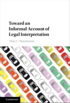 Toward an Informal Account of Legal Interpretation ebook by Allan C. Hutchinson