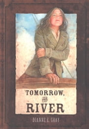 Tomorrow, The River ebook by Dianne Gray
